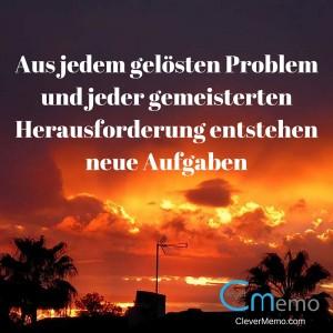 Aus jedem gelösten Problem und jeder gemeisterten Herausforderung entstehen neue Aufgaben (1)