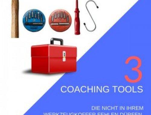 3 mächtige Coaching Tools, die in keinem Werkzeugkoffer fehlen dürfen