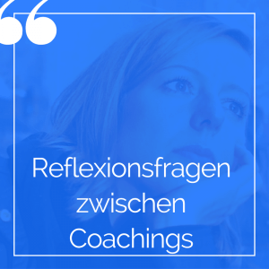 reflexionsfragen coaching