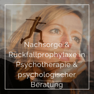Rückfallprohylaxe-Nachsorge-Psychotherapie-Verhaltenstherapie-Psychologie