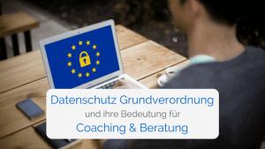 datenschutz-grundverordnung-dsgvo-coaching-beratung