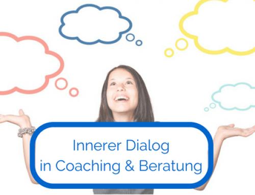 Innerer Dialog – Mehr Klarheit und Achtsamkeit in Ihrem Coaching (inkl. Übung)