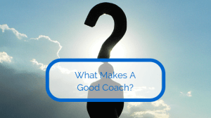 what-makes-a-good-coach