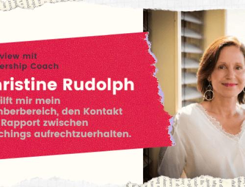 Interview mit Leadership Coach Christine Rudolph – So halte ich den Rapport zwischen Coachings aufrecht