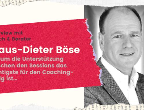 Interview mit dem systemischen Berater Klaus-Dieter Böse – Unterstützung zwischen den Sessions ist das wichtigste