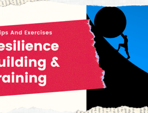 Building and Training Resilience: 13 Tips and Exercises You Need to Know