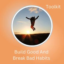 how-to-break-bad-habits-build-good-habits-tools-small