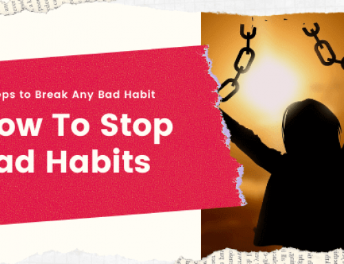 How to Stop Bad Habits – 6 Effective Steps to Break Any Bad Habit